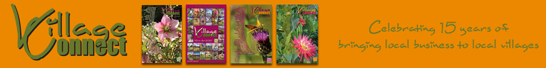 Village Connect, the original community magazine, bringing local business to local villages